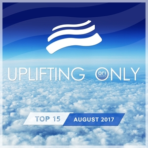 VARIOUS - Uplifting Only Top 15/August 2017