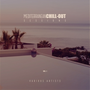 VARIOUS - Mediterranean Chill-Out Sessions Vol 1
