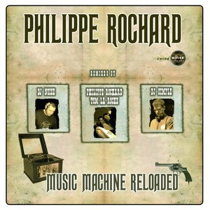 PHILIPPE ROCHARD - Music Machine Reloaded