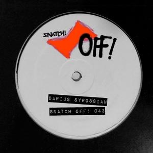 DARIUS SYROSSIAN - Snatch! OFF 043