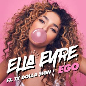 ELLA EYRE feat TY DOLLA $IGN - Ego