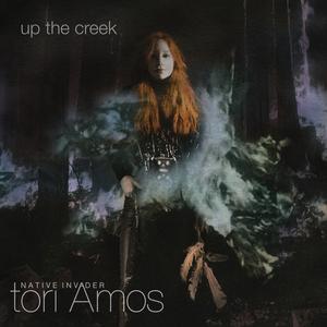 TORI AMOS - Up The Creek