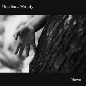 UNO feat MANDY - Nawe