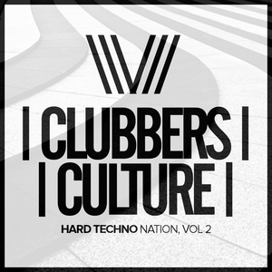 VARIOUS - Clubbers Culture: Hard Techno Nation Vol 2