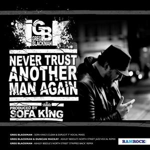 GREG BLACKMAN - Never Trust Another Man Again