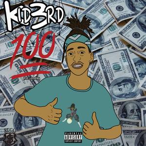 KID3RD - 100 (Explicit)