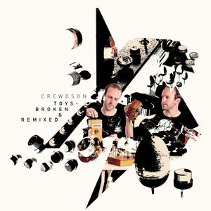 CREWDSON - Toys - Broken & Remixed