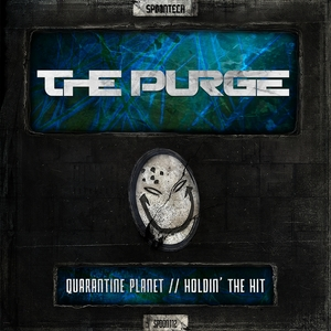 THE PURGE - Quarantine Planet/Holdin The Hit