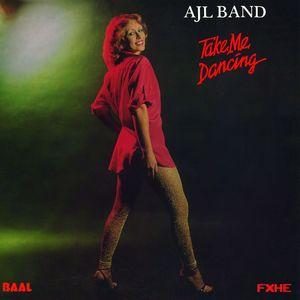 AJL BAND - Take Me Dancing