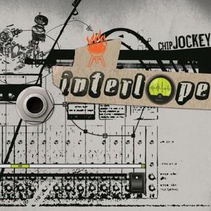 INTERLOPE - Chip Jockey 5