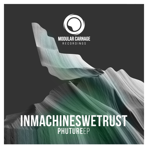 INMACHINESWETRUST - Phuture