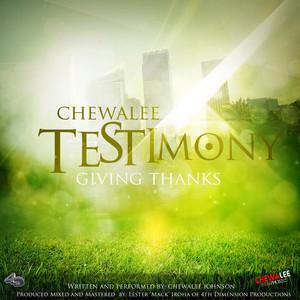CHEWALEE - Testimony (Giving Thanks)