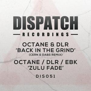 DLR/EBK/OCTANE - Back In The Grind/Zulu Fade