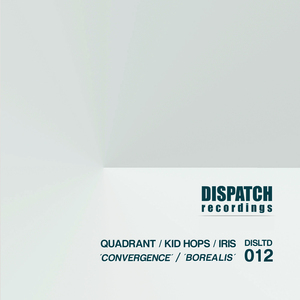 QUADRANT/KID HOPS/IRIS - Convergence/Borealis