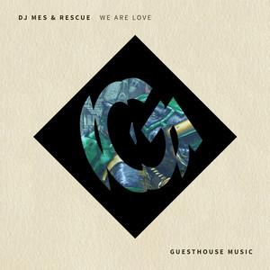 DJ MES/RESCUE - We Are Love