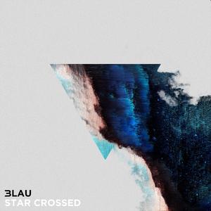 3LAU - Star Crossed