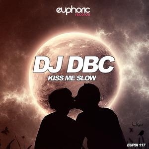 DJ DBC - Kiss Me Slow