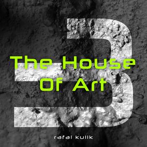 RAFAL KULIK - The House Of Art 3