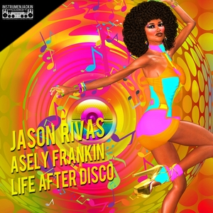 ASELY FRANKIN/JASON RIVAS - Life After Disco