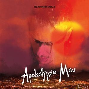REINHARD VOIGT - Apokalypse Mau