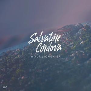 SALVATORE CORDOVA - Wolf Lichen EP