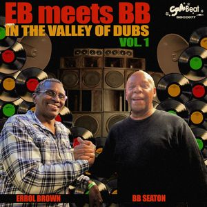 ERROL BROWN & BB SEATON - EB Meets BB In The Valley Of Dubs Vol 1