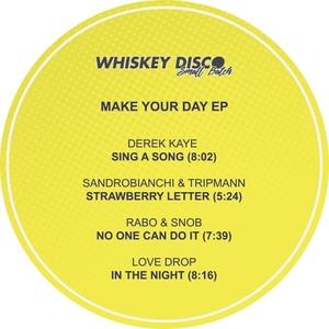 DEREK KAYE/SANDROBIANCHI/TRIPMAN/RABO & SNOB/IN THE NIGHT - Make Your Day EP