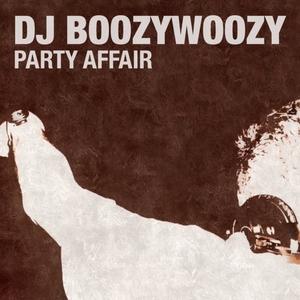 DJ BOOZYWOOZY - Party Affair