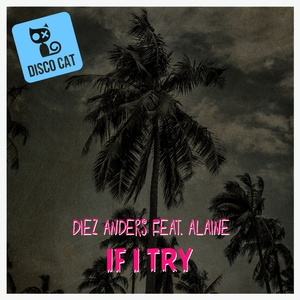 ALAINE/DIEZ ANDERS - If I Try