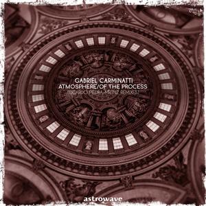 GABRIEL CARMINATTI - Atmosphere/Of The Process