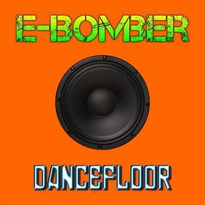 E-BOMBER - Dancefloor