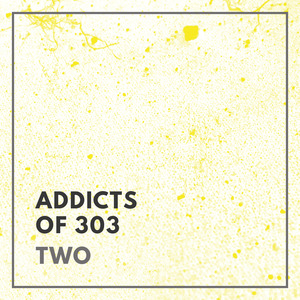 VARIOUS - Addicts Of 303: Two