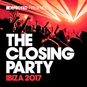 VARIOUS - Defected Presents The Closing Party Ibiza 2017
