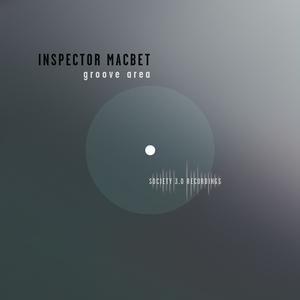 INSPECTOR MACBET - Groove Area