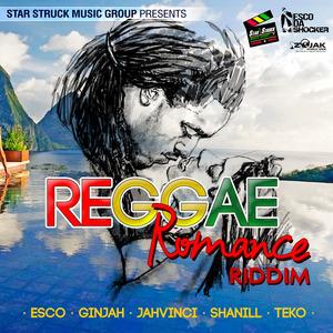 Reggae Romance Riddim EP by Esco/Ginjah/Jah Vinci/Shanill/Teko/Star