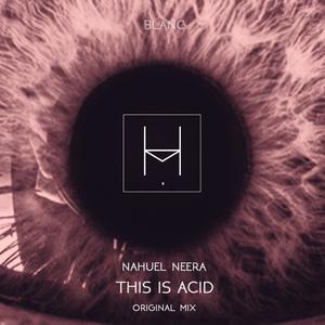 NAHUEL NEERA - This Is Acid