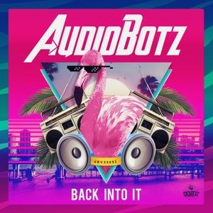 AUDIOBOTZ - Back Into It