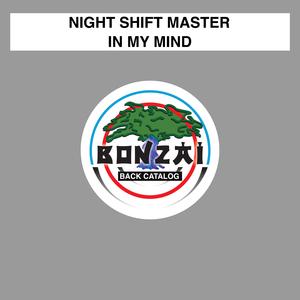 NIGHT SHIFT MASTER - In My Mind