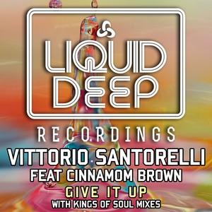 VITTORIO SANTORELLI feat CINNAMON BROWN - Give It Up