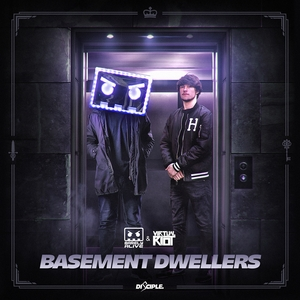 VIRTUAL RIOT/BARELY ALIVE - Basement Dwellers
