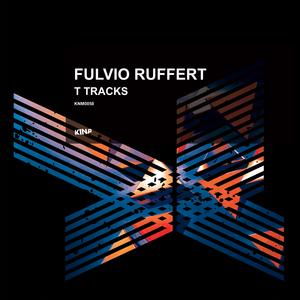 FULVIO RUFFERT - T Tracks