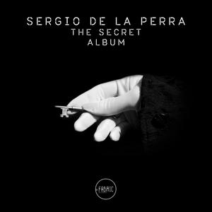 SERGIO DE LA PARRA - The Secret Album