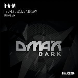 R-V-M - Its Only Become A Dream