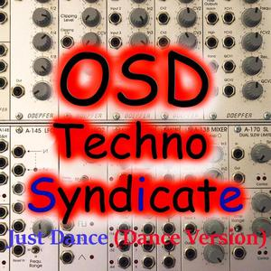 OSD TECHNO SYNDICATE - Just Dance