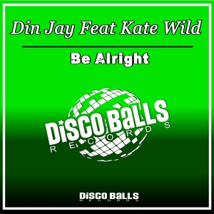 DIN JAY feat KATE WILD - Be Alright
