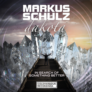 MARKUS SCHULZ presents DAKOTA - In Search Of Something Better
