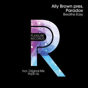 ALLY BROWN present PARADOX - Breathe Easy