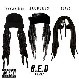 JACQUEES feat TY DOLLA $IGN/QUAVO - B.E.D. (Explicit Remix)