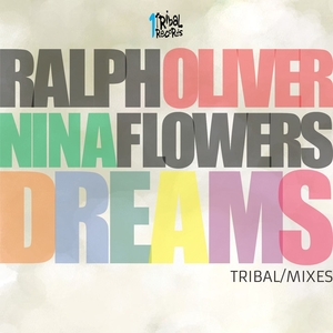 RALPH OLIVER feat NINA FLOWERS - Dreams (Tribal Mixes)