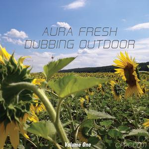 AURA FRESH - Dubbing Outdoor Vol 1